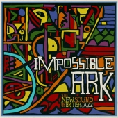 Impossible Ark: A Compilation - The New Sound Of British Jazz