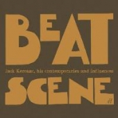Beat Scene - Jack Kerouac: His Contemporaries And Influences