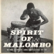 Next Stop Soweto presents Spirit Of Malombo: Malombo, Jabula, Jazz Afrika 1966-1984