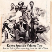 Kenya Special: Volume Two - Selected East African Recordings From The 1970s & '80s