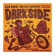 KEB DARGE AND CUT CHEMIST PRESENTS The Dark Side – 30 Sixties Garage Punk and Psyche Monsters