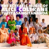 The Ecstatic Music Of Alice Coltrane: Turiyasangitananda