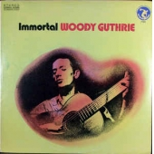 Immortal Woody Guthrie