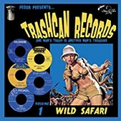 Trashcan Records Vol. 1: Wild Safari