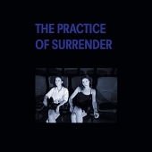 The Practice Of Surrender