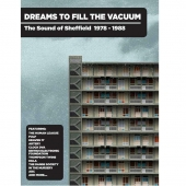 Dreams To Fill The Vacuum – The Sound Of Sheffield 1978-1988