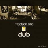 Tradition Disc In Dub