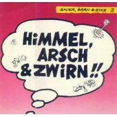 Himmel Arsch  And Zwirn