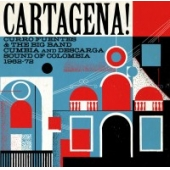 Cartagena!: Curro Fuentes & The Big Band Cumbia And Descarga Sound Of Colombia 1962 - 1972