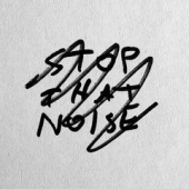 Stop That Noise