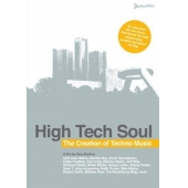 High Tech Soul - The Creation Of Techno Music