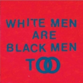 White Men Are Black Men