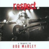 Respect - A Tribute To Bob Marley