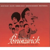 The Story Of Brunswick - The Classic Sound Of Chicago Soul