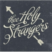 Thee Holy Strangers