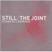 Still / The Joint : Sugar Hill Remixed