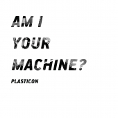 Am I Your Machine
