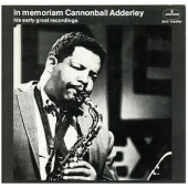 In Memoriam Cannonball Adderley - His Early Great Recordings