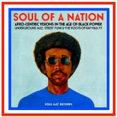 Soul Of A Nation: Afro-centric Visions In The Age Of Black Power: Underground Jazz, Street Funk & The Roots Of Rap 1964-79