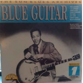 The Sun Blues Archives Volume 1: Blue Guitar