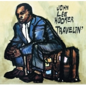 Travellin' / I 'm John Lee Hooker