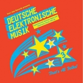 Deutsche Elektronische Musik 3: Experimental German Rock And Electronic Music 1971-81