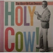Holy Cow! The Best Of Lee Dorsey