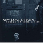 New Coat Of Paint - Songs Of Tom Waits