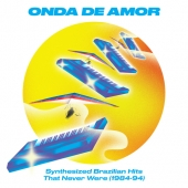 Onda De Amor - Synthesized Brazilian Hits That Never Were (1984-1994)