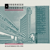 Prophecy + Progress: Uk Electronics 1978-1990