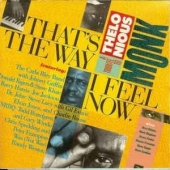 That's The Way I Feel Now - A Tribute To Thelonious Monk