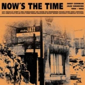 Now's The Time - Deep German Jazz Grooves 1956-1965