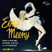 Exotic Blues & Rhythm-vol. 12: Eeny Meeny: Blues & Rhythm, Popcorn Exotica & Tittyshakers