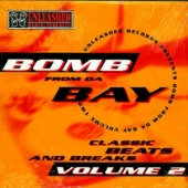 Unleashed Records Presents Bomb From Da Bay Volume 2