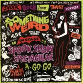 Something Weird Spook Show Spectacular A-go-go