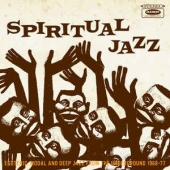Spiritual Jazz - Esoteric, Modal And Deep Jazz From The Underground 1968-77