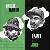I Ain't No Joke / Eric B. Is On The Cut
