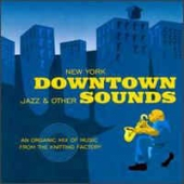 New York Downtown: Jazz & Other Sounds