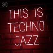 This Is Techno Jazz Vol. 1