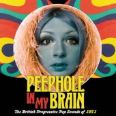 Peephole In My Brain - The British Progressive Pop Sounds Of 1971