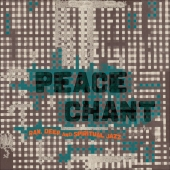 Peace Chant Vol. 4 - Raw, Deep And Spiritual Jazz