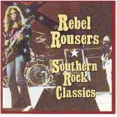 Rebel Rousers - Southern Rock Classics